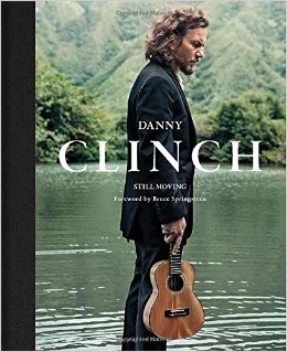 Danny Clinch - Still Moving