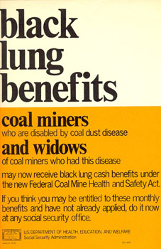 In 1969, President Nixon signed the first law designed to prevent black lung. Poster explaining benefits for disabled miners, 1970s. Photo by